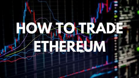 ethereum beginners guide to trading cryptocurrency investing and blockchain technology books how to trade ethereum cryptocurrency to day