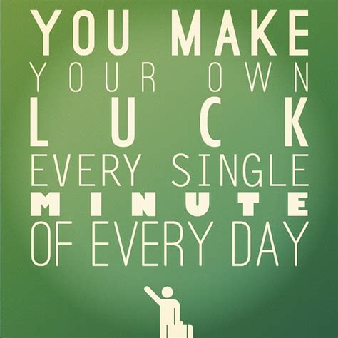 Make Your Luck i don t believe in luck heatherwilsoninternational