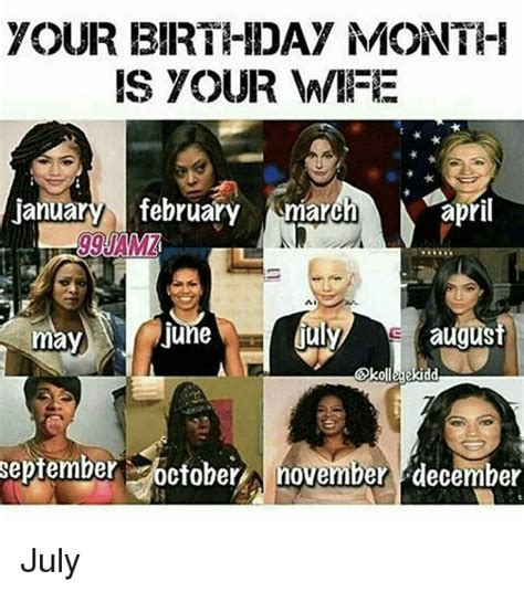 December Birthday Meme - your birthday month is your wife january february march