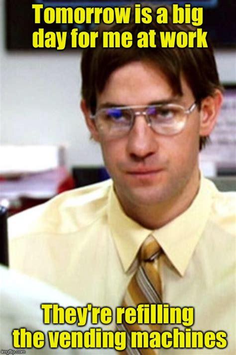Office Work Memes - jim the office memes imgflip