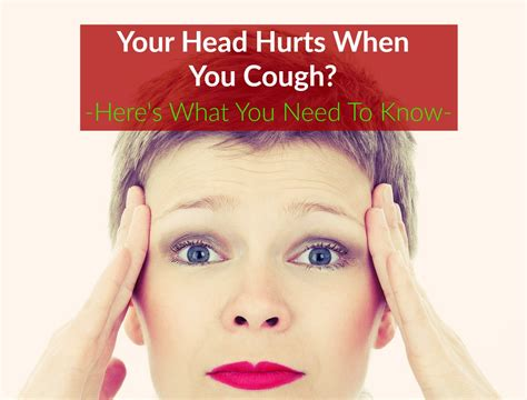 Why Do You Get Headaches When You Detox by Why My Hurts When I Cough Causes And Treatment
