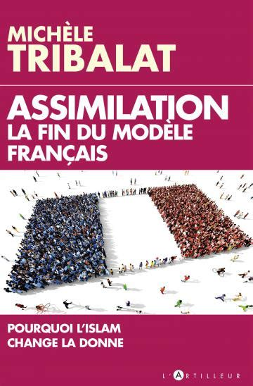 assimilation la fin du 2810007756 assimilation la fin du mod 232 le fran 231 ais tribalat 201 ditions du toucan