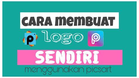 membuat logo dengan picsart cara membuat logo dengan picsart youtube