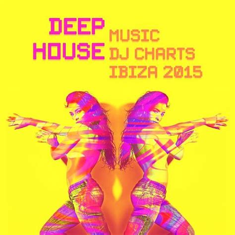 deep house music charts deep house music dj charts ibiza 2015 mp3 buy full tracklist