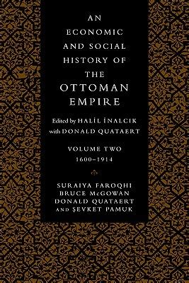 ottoman empire social an economic and social history of the ottoman empire 1600