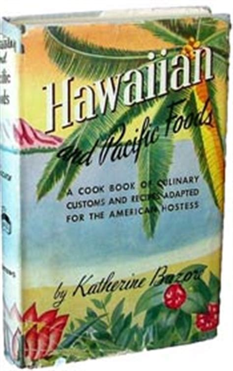 hawaiian cuisine recipes of the hawaiian islands books abebooks a guide to collecting cookbooks