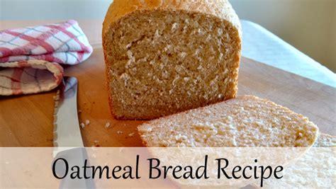 Oatmeal Bread Machine Recipe Oatmeal Bread Bread Machine Recipes