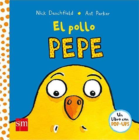 libro el pjaro paco libro rese 241 a el p 225 jaro paco amigos del pollo pepe creciendo con montessori