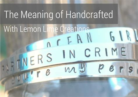Meaning Of Handmade - the meaning of handcrafted with lemon lime creations