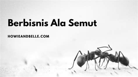 mudahnya berbisnis ala semut semut  dinding