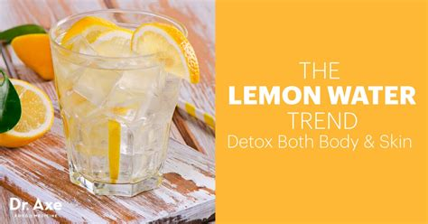 Dr Axe Detox Drink Reviews by Benefits Of Lemon Water Detox Your And Skin Dr Axe