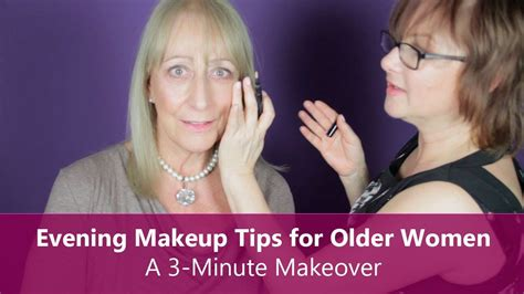 makeup technique for women over 70 evening makeup tips for older women a 3 minute makeover