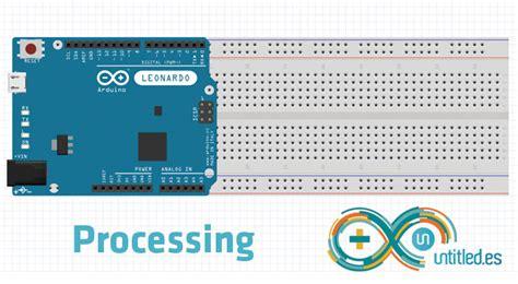 tutorial arduino processing piano leyendo processing con arduino