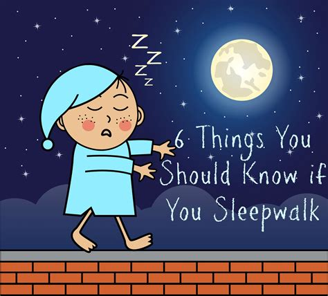 7 Did You Things You Should by 6 Things You Should If You Sleepwalk