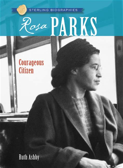 biography book about rosa parks rosa parks courageous citizen by ruth ashby reviews