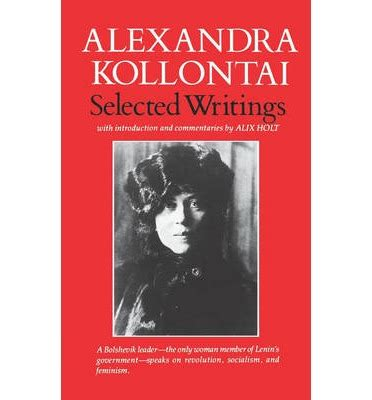 selected writings selected writings of alexandra kollontai alexandra kollontai 9780393009743
