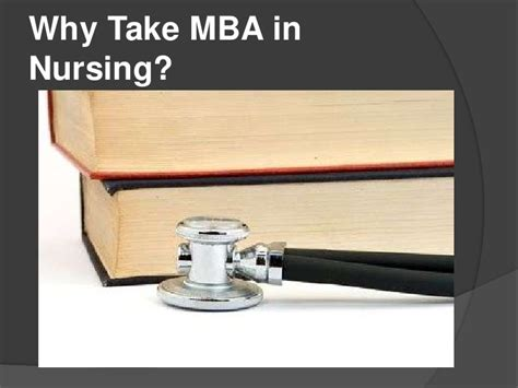 Why Healthcare Mba by Why Take Mba In Nursing
