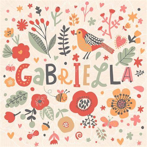 nombre decorado gabriela beautiful floral card with name gabriella stock vector
