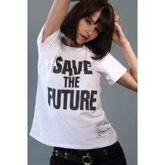 Katharine Hamnett Saves The Future With Cole by 1000 Images About Versnellen Of Verzuipen On