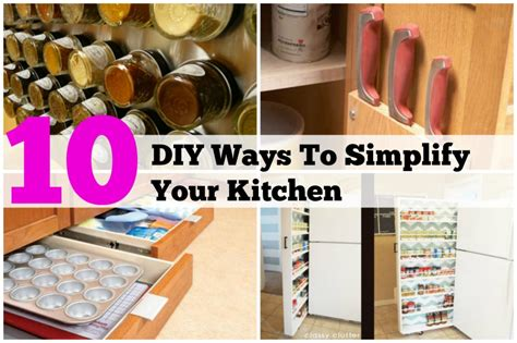 simplify your home 10 diy projects to simplify your kitchen house interior