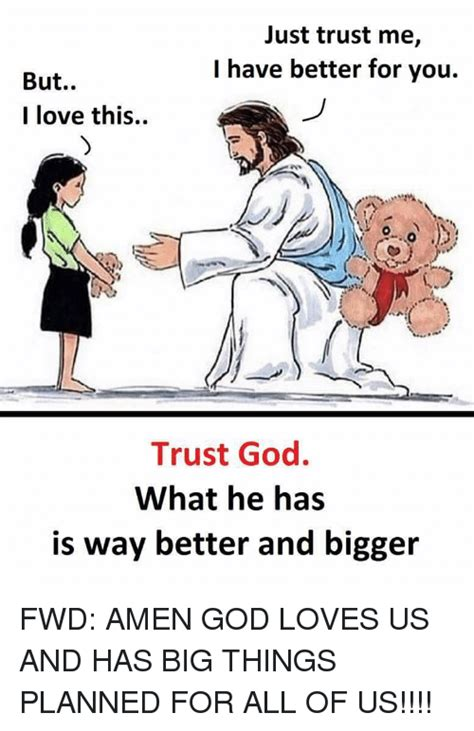 Just Trust Me just trust me i better for you but i this trust