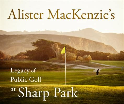 alec mackenzie s of volume 9 books alister mackenzie s legacy of golf at sharp park by