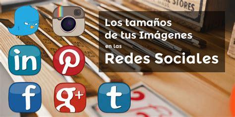 imagenes de las redes sociales mas importantes las reglas m 225 s importantes para publicar im 225 genes en las