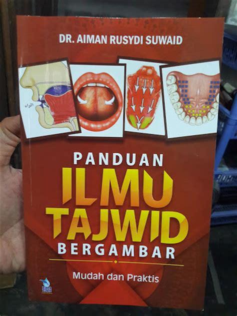 Buku Tuntunan Tahsin Al Qur Rsquo buku panduan ilmu tajwid bergambar mudah dan praktis