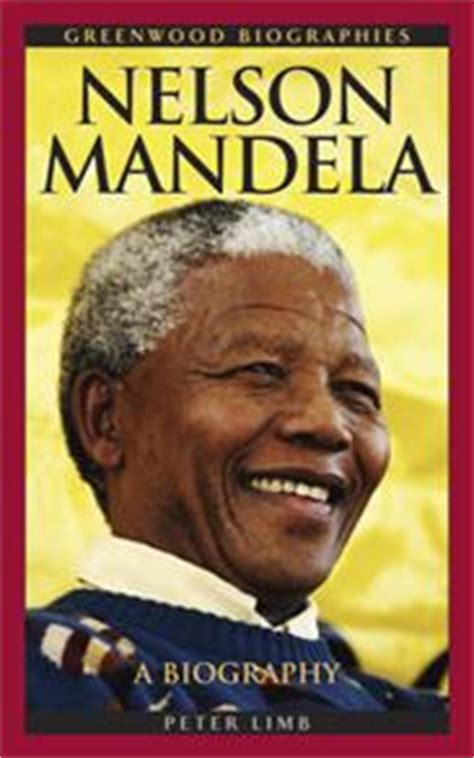 a short biography of nelson mandela nelson mandela a biography greenwood abc clio
