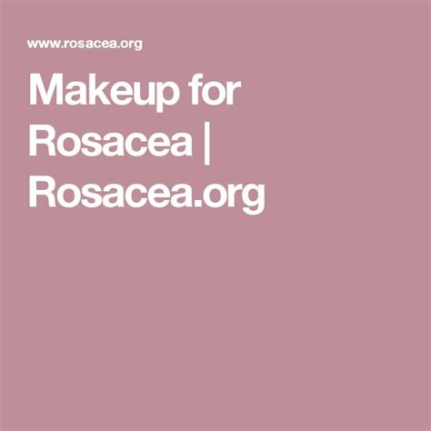 best makeup for rosacea sufferers makeup for rosacea rosacea org sensitive skin and