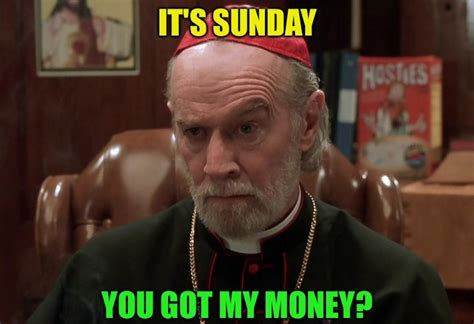 Its Sunday Meme - its sunday you got my money desicomments com