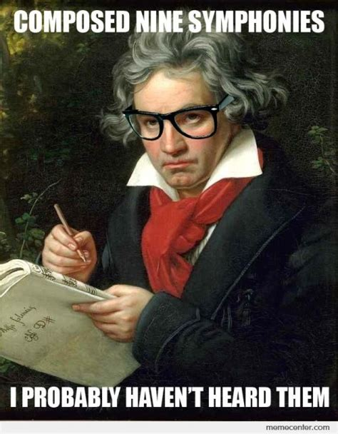 Funny Memes About Memes - ludwig van beethoven memes best collection of funny