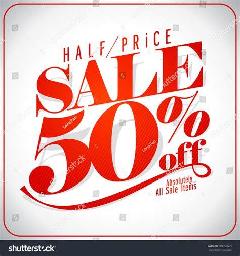 Sharma Designs 50 Sale by Half Price Sale Design Typographic Design Stock Vector
