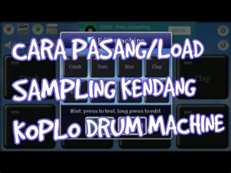 Kendang Koplo cara load sling kendang koplo drum machine android