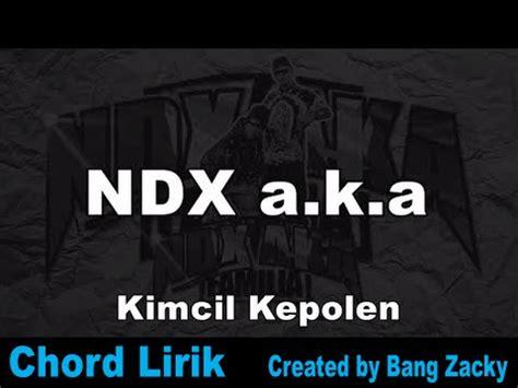 donload lagu ndx download lagu ndx aka kimcil kepolen chord lirik mp3