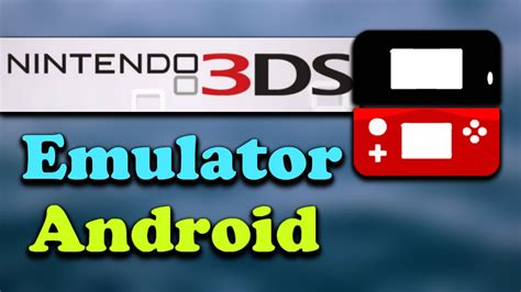 best ds emulator android best nintendo 3ds emulator android and pc 3dse