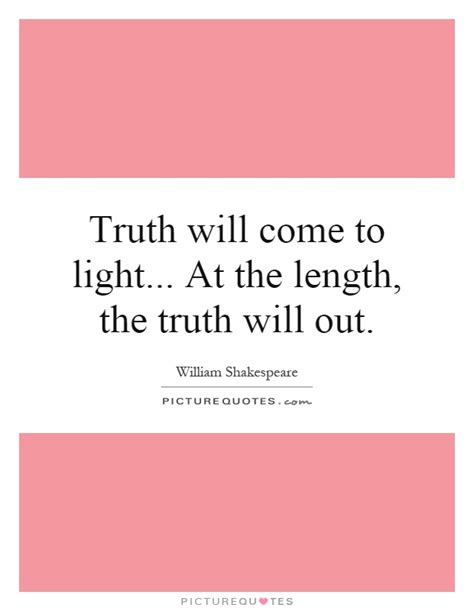 will come to light at the length the will