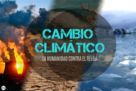 imagenes libres cambio climatico 191 cu 225 nto nos afectar 225 el cambio clim 225 tico grupo milenio