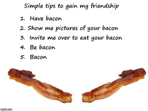 Bacon Meme Generator - bacon friendship imgflip