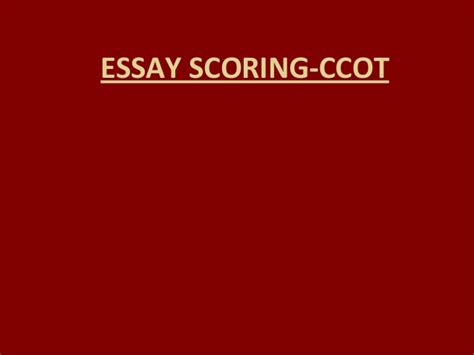 Ccot China Essay by Essay Scoring Ccot Essay For China 10ce 1100 Ce
