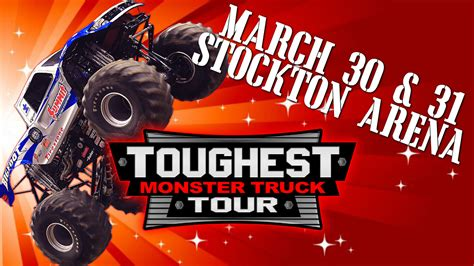 Toughest Monster Truck Tour At The Stockton Arena Events