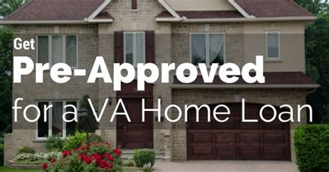 get pre approved for a va home loan one of the