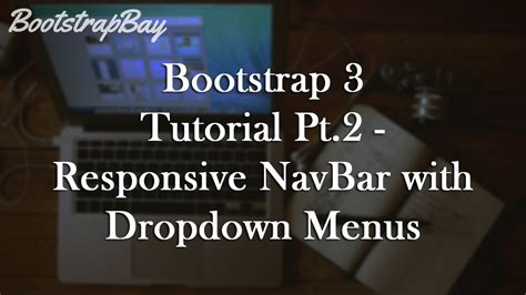 bootstrap navbar tutorial youtube bootstrap 3 tutorial pt 2 responsive navbar with