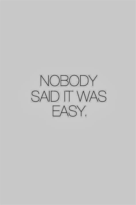 coldplay nobody said it was easy lyrics simple encouraging quotes quotesgram