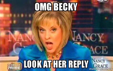Omg Becky Meme