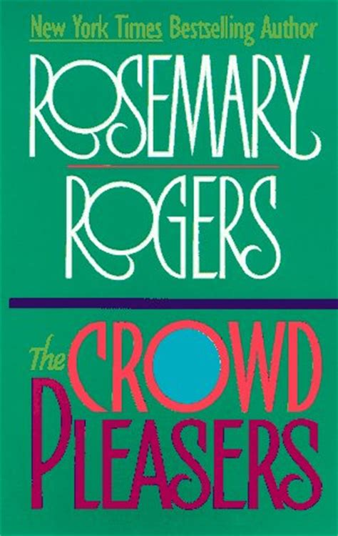 the crowd books the crowd pleasers by rosemary rogers reviews