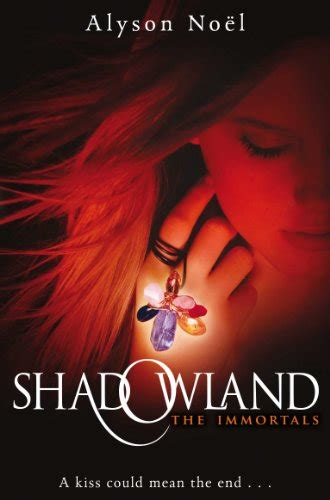 Shadowland The Immortals Book 3 shadowland by alyson noel gripped into books
