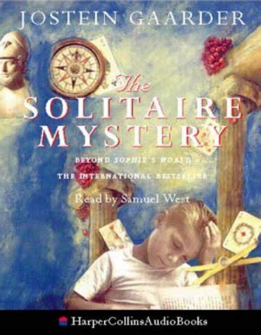 the solitaire mystery the solitaire mystery written by jostein gaarder performed by samuel west on cassette abridged