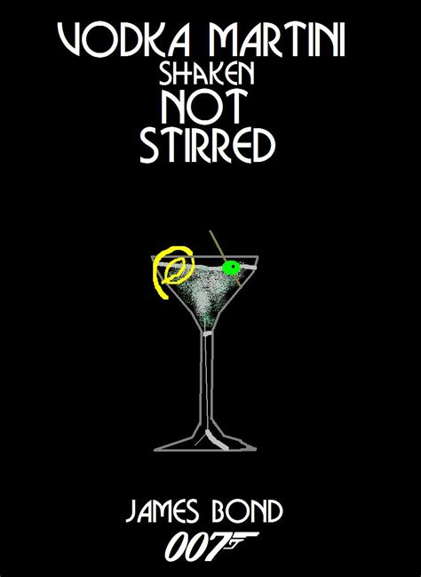 vodka martini shaken not stirred shaken not stirred
