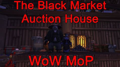 where is the black market auction house wow mop the black market auction house youtube